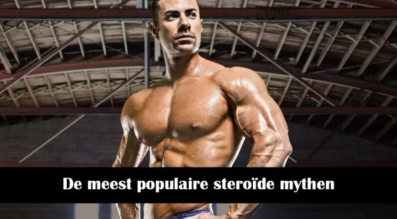 De meest populaire steroïde mythen
